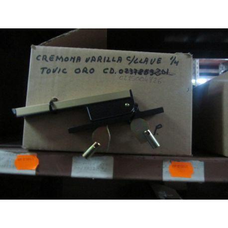CREMONA VARILLA C/LLAVE 1/4 TOVIC ORO